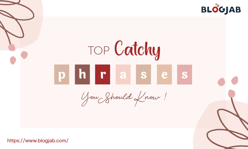 Top Catchy Phrases You Should Know