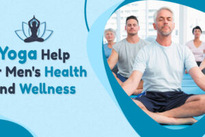 Yoga Help for Men's Health and Wellness